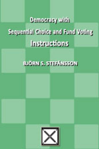 Democracy with Sequential Choice and Fund Voting. Instructions