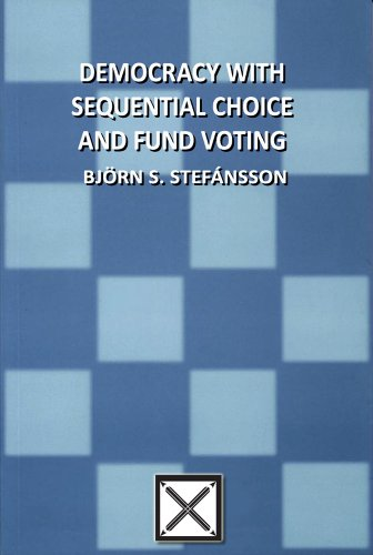 Democracy with sequential choice and fund voting Kindle Edition